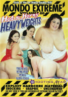 Mondo Extreme 80: Hot &amp; Horny Heavyweights Porn Movie