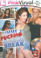 Gimme A Fucking Spring Break Vol. 3 Porn Movie