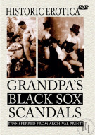 Grandpa's Black Sox Scandals Porn Video