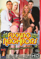 We Are Fucking With Our Neighbors 2 Porn Movie