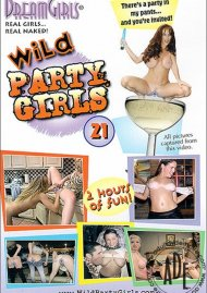 Dream Girls: Wild Party Girls #21 Porn Movie