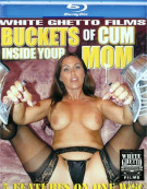 Buckets of Cum Inside Your Mom Blu-ray