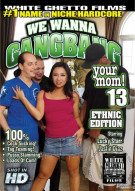 We Wanna Gangbang Your Mom 13 Porn Movie