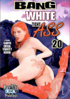 Bang My White Tight Ass 20 Porn Movie
