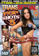 Transsexual Pop Shots 5 Porn Movie