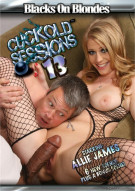 Cuckold Sessions #13 Porn Movie