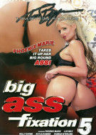 Big Ass Fixation #5 Porn Movie