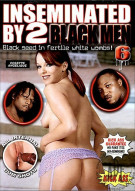 Inseminated By 2 Black Men #6 Porn Movie