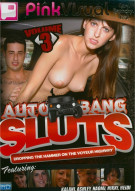Auto Bang Sluts Vol. 3 Porn Video