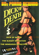 Dick Of Death Triple Feature Porn Video