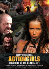 Actiongirls: Soldiers Of The Dead - Part 1 Porn Movie