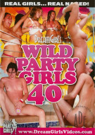 Dream Girls: Wild Party Girls #40 Porn Movie
