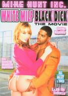 White Milf Black Dick: The Movie Porn Movie