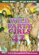 Dream Girls: Wild Party Girls #42 Porn Movie