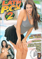 Latin P.O.V. #2 Porn Movie