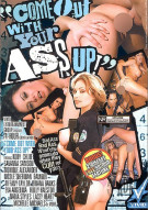 Come Out With Your Ass Up! Porn Movie