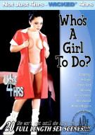 Whos A Girl To Do? Porn Movie