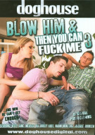 Blow Him & Then You Can Fuck Me 3 Porn Video