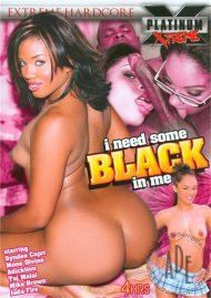 I Need Some Black in Me Porn Movie