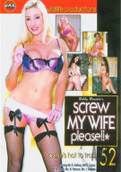 Screw My Wife, Please #52 Porn Movie