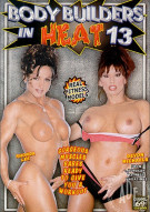 Body Builders in Heat 13 Porn Video