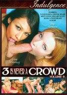 3 Is Never A Crowd Volume 2 Porn Movie