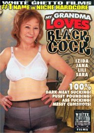 My Grandma Loves Black Cock Porn Video