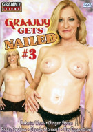 Granny Gets Nailed #3 Porn Movie