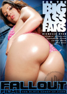 For The Big Ass Fans Porn Movie