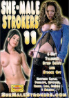 She-Male Strokers 11 Porn Movie