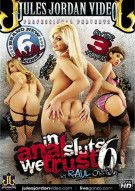 In Anal Sluts We Trust 6 Porn Video