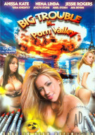 Big Trouble In...Porn Valley Porn Video