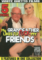 My Grandfather Likes To Fuck My Friends Porn Movie