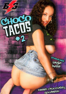 Choco Tacos 2 Porn Movie