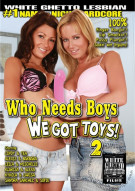 Who Needs Boys We Got Toys 2 Porn Video