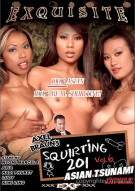 Squirting 201 Vol. 6 : Asian Tsunami Porn Video
