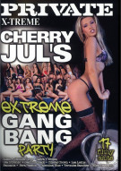 Cherry Jul's Extreme Gang Bang Party Porn Video
