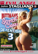 Buttmans Stretch Class: Detention 3 Porn Movie