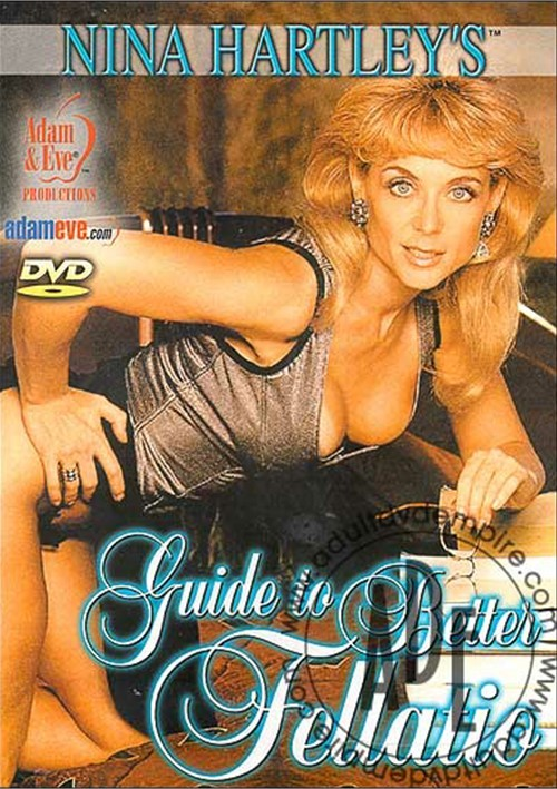 Nina Hartley's Guide to Better Fellatio. Adam & Eve / Year: 1994. Adult DVD