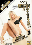 Dont Waste It Taste It 3 Porn Movie