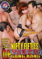 Nifty Fifties Squirting DP Gang Bang Porn Movie