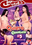 Yo Quiero Chocolatte #3 Porn Movie