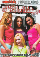 Unplanned Orgies &amp; Spontaneous Gangbangs Vol. 1 Porn Movie