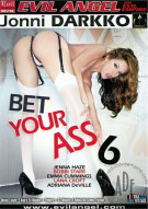 Bet Your Ass 6 Porn Movie